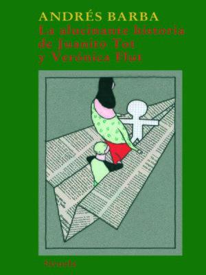 cover image of La alucinante historia de Juanito Tot y Verónica Flut