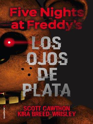cover image of Five nights at Freddy's. Los ojos de plata
