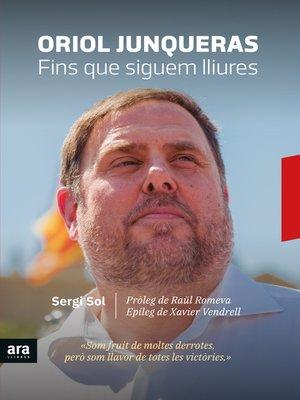 cover image of Oriol Junqueras. Fins que siguem lliures