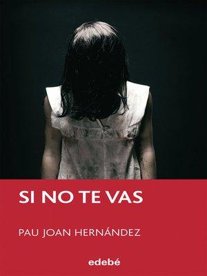 cover image of Si no te vas