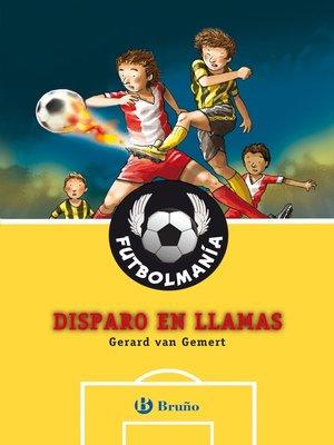 cover image of FUTBOLMANÍA. Disparo en llamas
