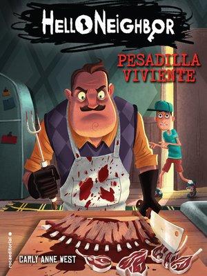 cover image of Pesadilla viviente. Hello Neighbor 2