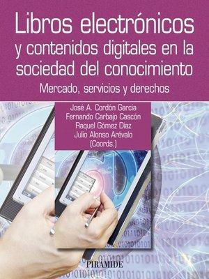 cover image of Libros electrónicos y contenidos digitales en la sociedad del conocimiento