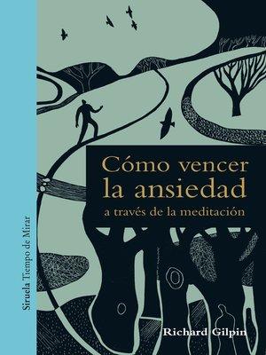 cover image of Cómo vencer la ansiedad a través de la meditación