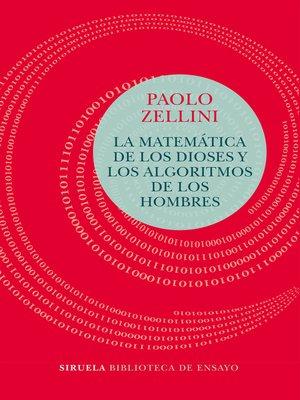 cover image of La matemática de los dioses y los algoritmos de los hombres