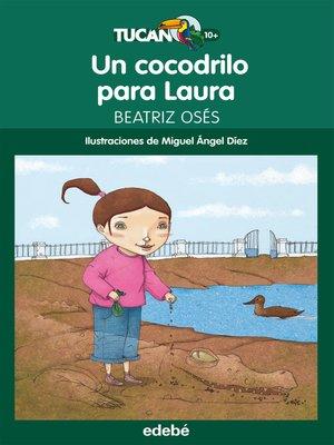 cover image of Un cocodrilo para Laura