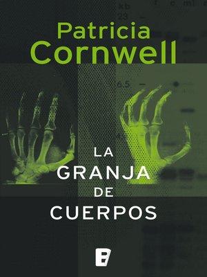 cover image of La granja de cuerpos (Doctora Kay Scarpetta 5)