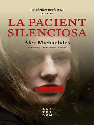 cover image of La pacient silenciosa