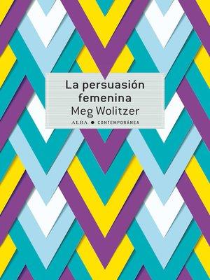 cover image of La persuasión femenina