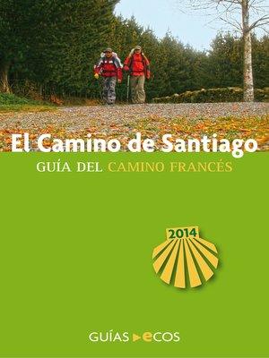 cover image of El Camino de Santiago. Guía del Camino francés