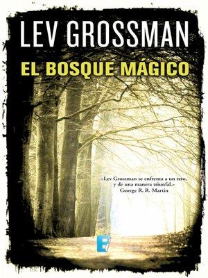 cover image of El bosque mágico (Trilogía Los Magos 2)