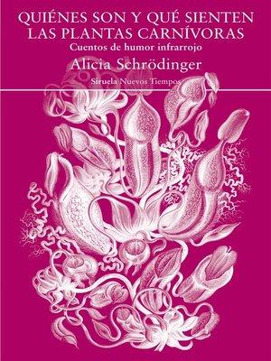 cover image of Quiénes son y qué sienten las plantas carnívoras