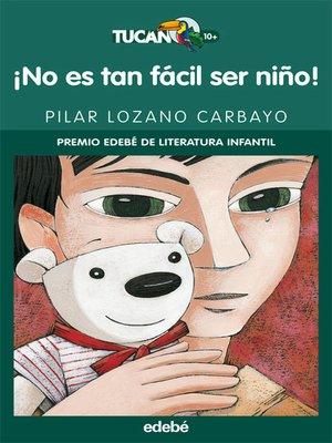 cover image of ¡No es tan fácil ser niño!