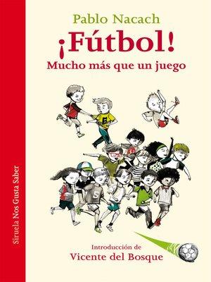 cover image of ¡Fútbol! Mucho más que un juego
