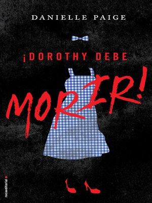 cover image of Dorothy debe morir