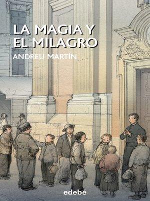 cover image of La magia y el milagro