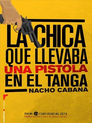 cover image of La chica que llevaba una pistola en el tanga