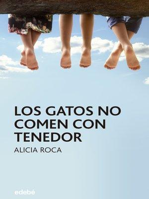 cover image of Los gatos no comen con tenedor