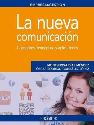 cover image of La nueva comunicación