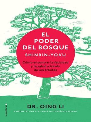 cover image of El poder del bosque. Shinrin-Yoku