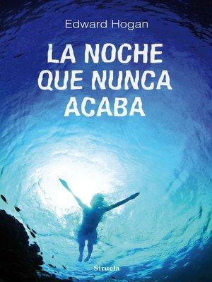 cover image of La noche que nunca acaba
