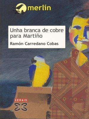cover image of Unha branca de cobre para Martiño