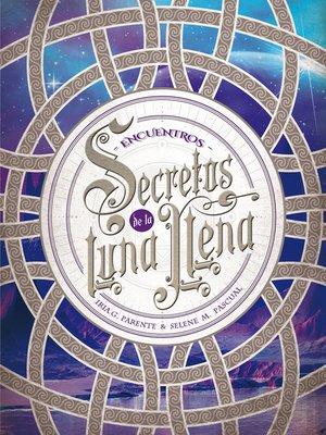 cover image of Secretos de la Luna Llena 2. Encuentros