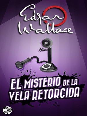 cover image of El misterio de la vela retorcida