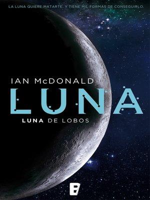 cover image of Luna de lobos (Trilogía Luna 2)
