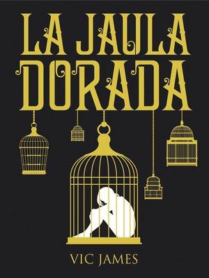 cover image of Dones Oscuros 1. La Jaula Dorada