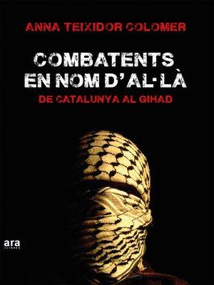 cover image of Combatents en nom d'A·là