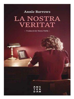 cover image of La nostra veritat
