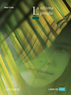 cover image of La última jungla