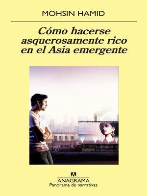cover image of Cómo hacerse asquerosamente rico en el Asia emergente