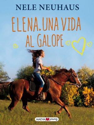 cover image of Elena. Una vida al galope