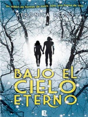 cover image of Bajo el cielo eterno (Cielo Eterno 1)