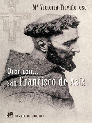 cover image of Orar con San Francisco de Asís