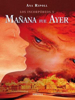 cover image of Los Incorpóreos 3. Mañana fue ayer