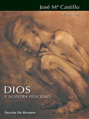 cover image of Dios y nuestra felicidad