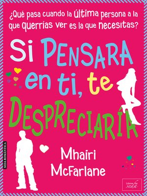 cover image of Si pensara en ti, te despreciaría