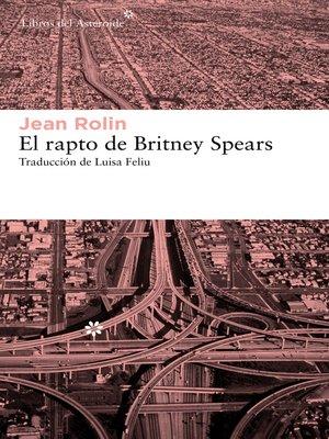 cover image of El rapto de Britney Spears