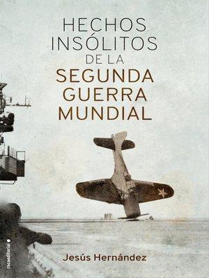 cover image of Hechos insólitos de la II Guerra Mundial