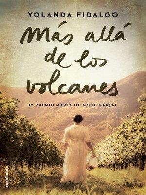 cover image of Más allá de los volcanes