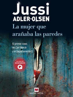 cover image of La mujer que arañaba las paredes