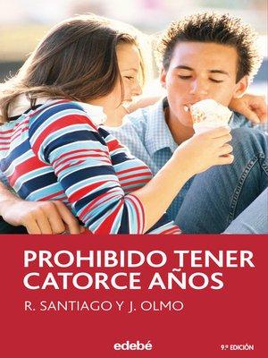 cover image of Prohibido tener 14 años