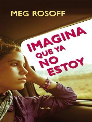 cover image of Imagina que ya no estoy