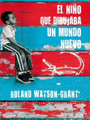 cover image of El niño que dibujaba un mundo nuevo