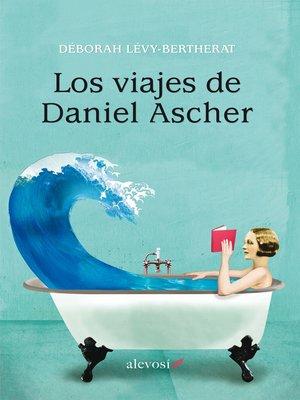 cover image of Los viajes de Daniel Ascher