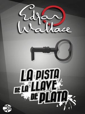 cover image of La pista de la llave de plata