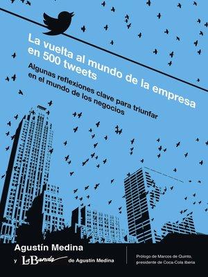 cover image of La vuelta al mundo de la empresa en 500 tweets